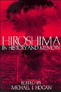 Hiroshima in History and Memory