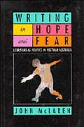 Writing in Hope and Fear: Literature as Politics in Postwar Australia - John McLaren - Paper...