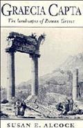 Graecia Capta The Landscapes of Roman Greece