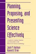 Planning, Proposing, and Presenting Science Effectively A Guide for Graduate Students and Re...