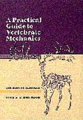 Practical Guide to Vertebrate Mechanics