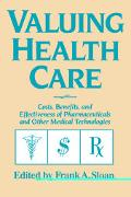 Valuing Health Care Costs, Benefits, and Effectiveness of Pharmaceuticals and Other Medical ...