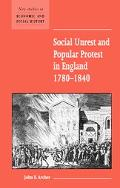 Social Unrest and Popular Protest in England 1780-1840