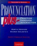 Pronunciation Plus Teacher's Manual: Practice Through Interaction