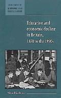 Education and Economic Decline in Britain 1870 to the 1990s