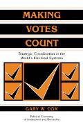 Making Votes Count Strategic Coordination in the World's Electoral System