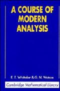 Course of Modern Analysis An Introduction to the General Theory of Infinite Processes and of...