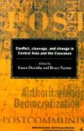Conflict, Cleavage, and Change in Central Asia and the Caucasus