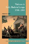 Violence in Early Modern Europe 1500-1800