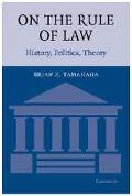 On the Rule of Law History, Politics, Theory