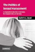 Politics of Sexual Harassment A Comparative Study of the United States, The European Union, ...