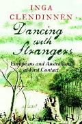 Dancing With Strangers Europeans And Australians At First Contact