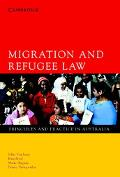 Migration And Refugee Law Principles And Practices In Australia