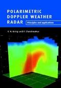 Polarimetric Doppler Weather Radar Principles and Applications