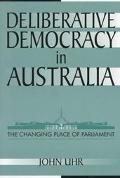 Deliberative Democracy in Australia The Changing Place of Parliament