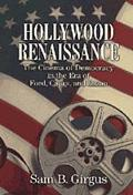 Hollywood Renaissance The Cinema of Democracy in the Era of Ford, Capra, and Kazan