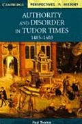 Authority and Disorder in Tudor Times 1461-1603