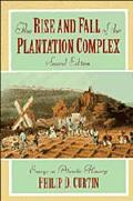 Rise and Fall of the Plantation Complex Essays in Atlantic History