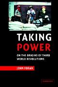 Taking Power On The Origins Of Third World Revolutions