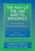 Path of Law and Its Influence The Legacy of Oliver Wendell Holmes, Jr