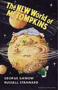 New World of Mr Tompkins George Gamow's Classic Mr. Tompkins in Paperback