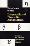 Handbook of the International Phoenetic Association A Guide to the Use of the International ...
