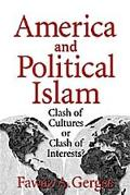 America and Political Islam Clash of Cultures or Clash of Interests?