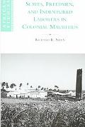 Slaves, Freedmen, and Indentured Laborers in Colonial Mauritius
