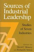 Sources of Industrial Leadership Studies of Seven Industries