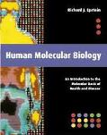 Human Molecular Biology An Introduction to the Molecular Basis of Health and Disease