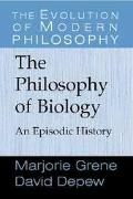 Philosophy of Biology An Episodic History