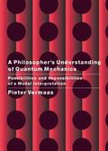 Philosopher's Understanding of Quantum Mechanics Possibilities and Impossibilities of a Moda...