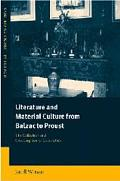 Literature and Material Culture from Balzac to Proust The Collection and Consumption of Curi...