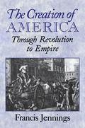 Creation of America Through Revolution to Empire