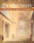 Sir John Soanee The Royal Academy Lectures