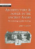 Architecture And Power in the Ancient Andes The Archaeology of Public Buildings