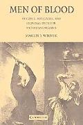 Men of Blood Violence, Manliness, And Criminal Justice in Victorian England