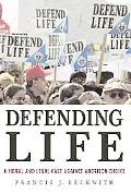 Defending Pro-life A Philosophical and Constitutional Case