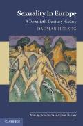 Sexuality in Europe : A Twentieth-Century History