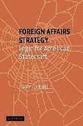 Foreign Affairs Strategy The Logic of American Statecraft