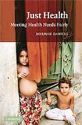 Just Health Meeting Health Needs Fairly