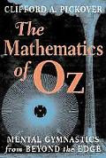Mathematics of Oz Mental Gymnastics from Beyond the Edge