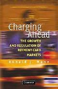 Charging Ahead: The Growth and Regulation of Payment Card Markets around the World