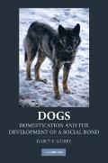 Dogs: Domestication and the Development of a Social Bond