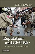 Reputation and Civil War: Why Separatist Conflicts Are So Violent