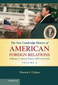 The New Cambridge History of American Foreign Relations (Volume 4)