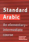 Standard Arabic An Elementary-Intermedtiate Course