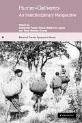 Hunter-Gatherers An Interdisciplinary Perspective