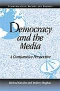Democracy and the Media A Comparative Perspective