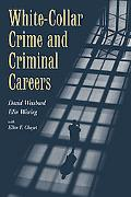 White-Collar Crime and Criminal Careers (Cambridge Studies in Criminology)